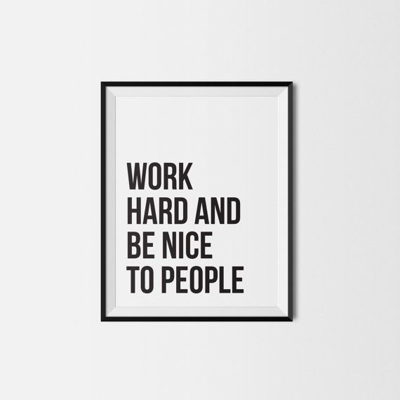 Printable Work Hard And Be Nice To People Instant Download