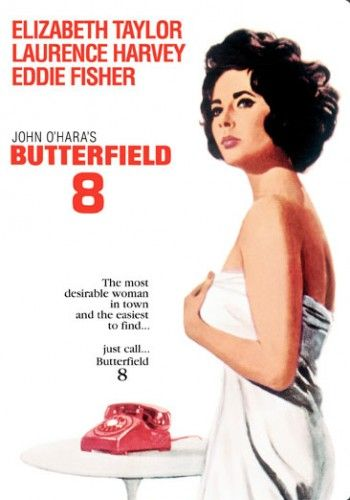 Butterfield 8 (1960)  Elizabeth Taylor won her 1st Oscar for Best Actress in this film.  Seen it!