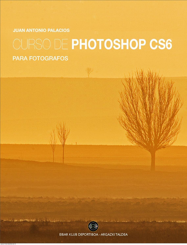 Curso de photoshop cs6  Curso de Photoshop con ejercicios paso a paso