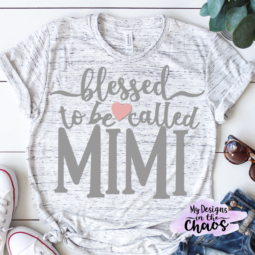 Download Blessed to be called Mimi - My Designs In the Chaos | Mimi ...