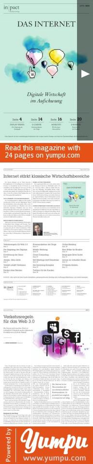 DAS INTERNET - Digitale Wirtschaft im Aufschwung - Magazine with 24 pages: Das Internet behauptet sich als Treiber klassischer Wirtschaftsbereiche. Als Vertriebskanal ist ein Großteil des Umsatzes im Versandhandel auf den E-Commerce zu¬rückzuführen. Die Touristikbranche nutzt massiv das Web – immer mehr Reisen, Hotels, Mietwagen und Flüge wer¬den direkt online gebucht. Der Liebling der Deutschen, das Auto, ist online bis ins kleinste Detail konfigurierbar, was dem Neuwagengeschäft…