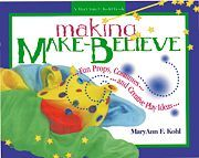 Making Make-Believe - Dramatic Props Made out of recycled materials - author Mary Ann Kohl - Gryphon House Publishers