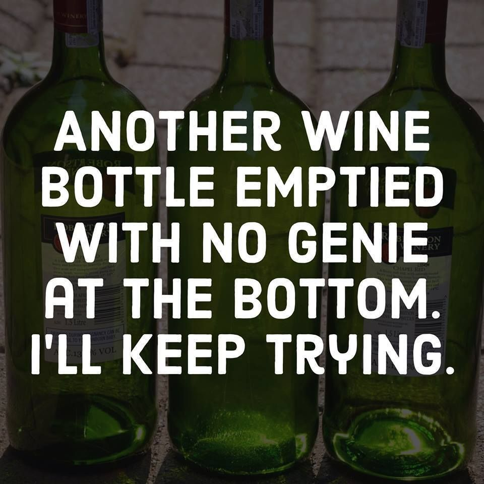 Another wine bottle emptied with no genie at the bottom. I