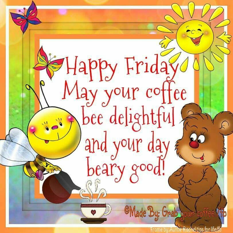 Happy Friday May Your Day Be Delightful Pictures, Photos