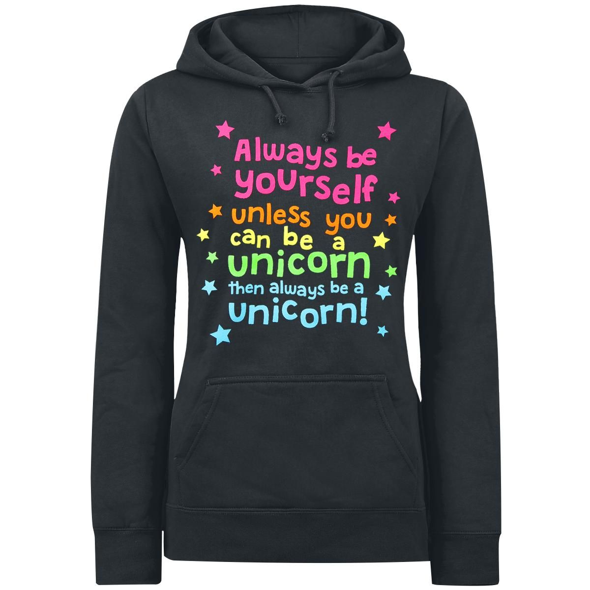 Always Be Yourself, Always Be Yourself Unless You Can Be A Unicorn Then Always Be A Unicorn