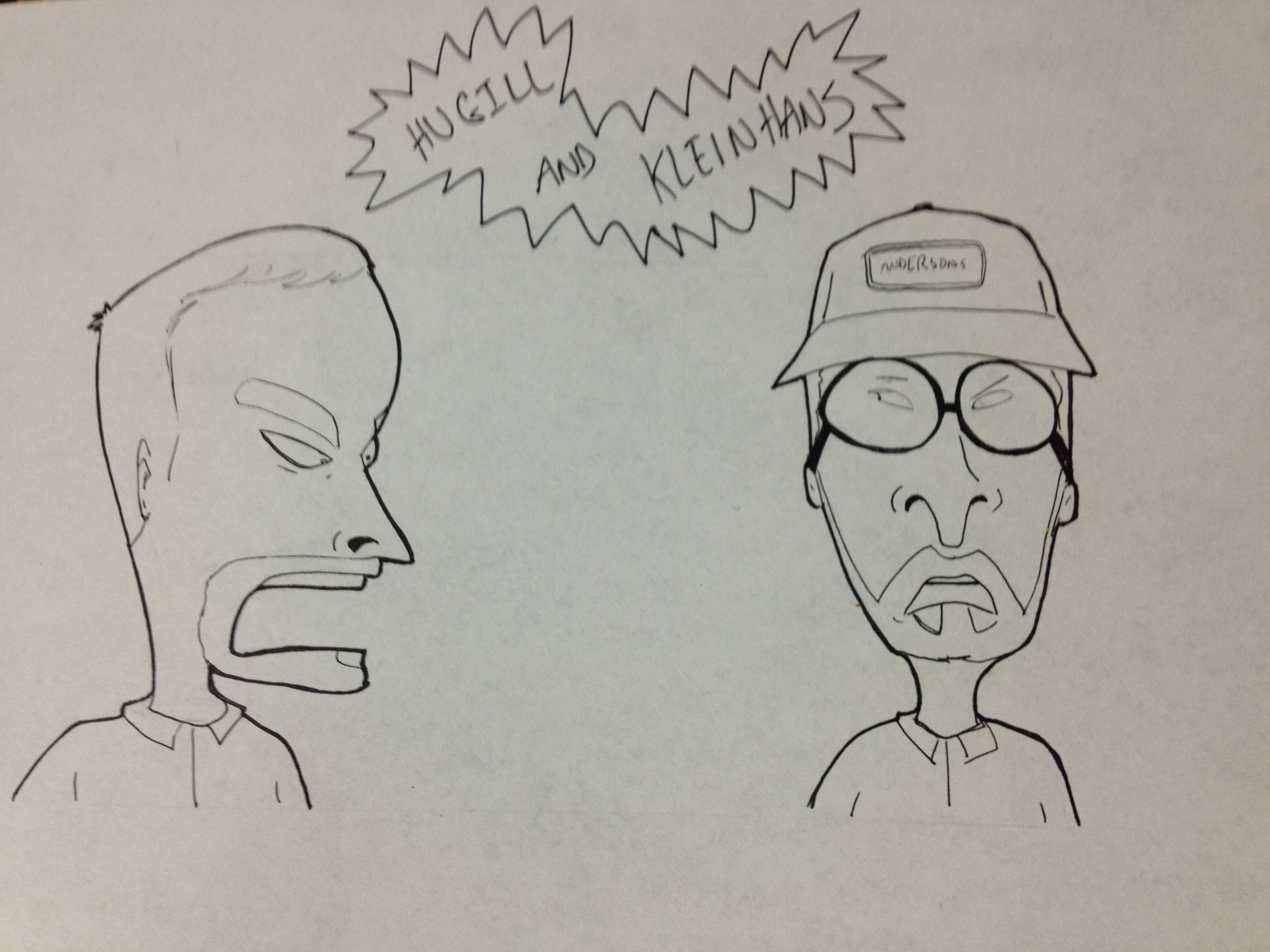 A drawing if two coworkers at Atlas Industries ala Beavis and ...