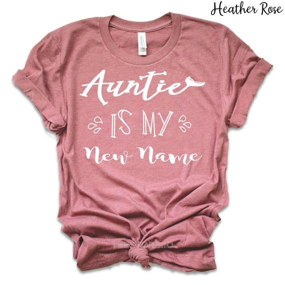 Auntie Is My New Name - Aunt Shirts - Auntie T Shirts - Gifts For Aunts - Aunt To Be - Aunt Gifts - Gift For Aunt Shirts #auntshirts