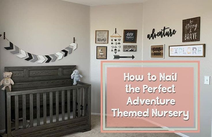 Adventure Themed Nursery Decor Offers Parents So Many Design Choices It Can Feel Overwhelming We Have The Solution Check Out Our Inspiration Photos Adventure Theme Nursery