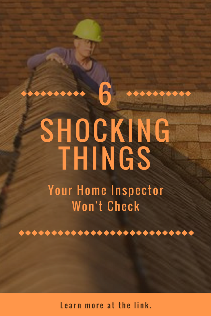6 Shocking Things Your Home Inspector Won T Check Buying A New Home Home Buying Tips Best Homeowners Insurance
