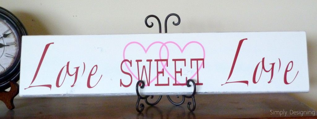 Love SWEET Love decorative board using wood, paint and vinyl Silhouette tips