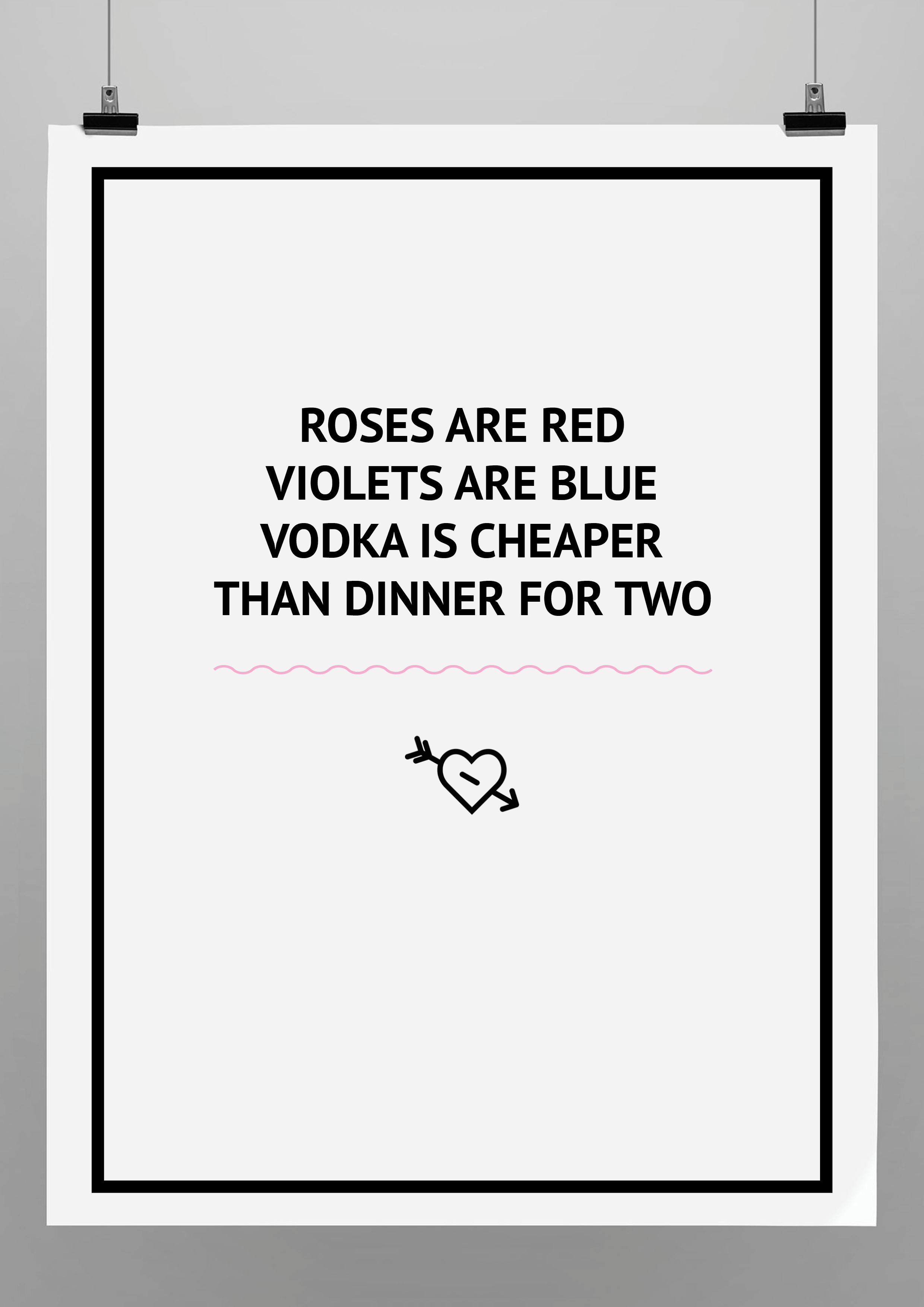 Valentines Day Roses Are Red Violets Are Blue Vodka Is Cheaper Than Dinner For Two Bar Quotes Roses Are Red Violets Are Blue Dinner For Two