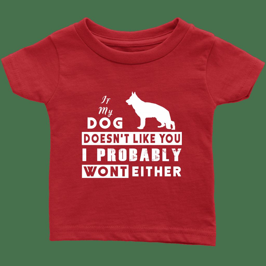 If My German Shepherd Dog Doesn't Like You I Proba