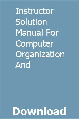Instructor Solution Manual für Computer Organisation und Download pdf