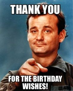 Thank You For The Birthday Wishes Meme Humor Funny Quotes You