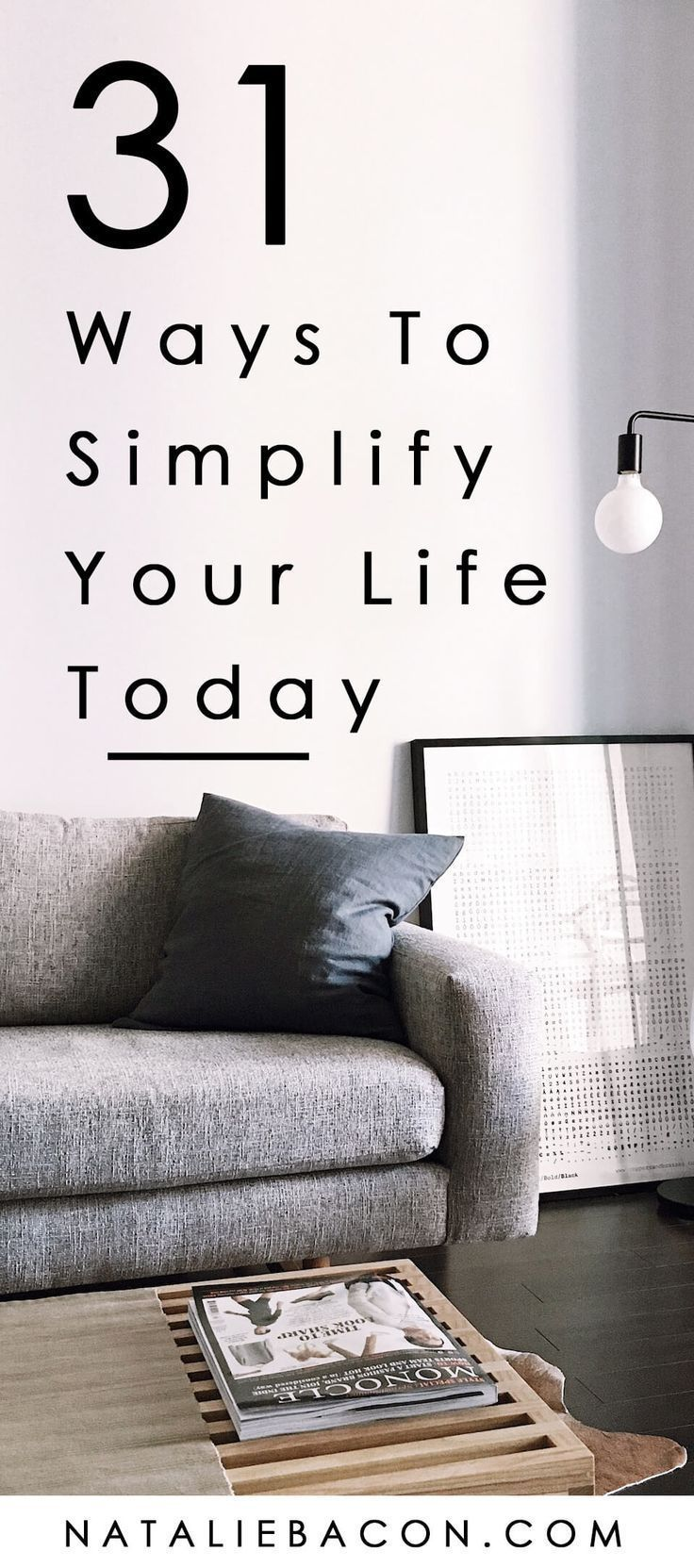 31 Ways To Simplify Your Life #simplicity #simpleliving #minimal #minimalism