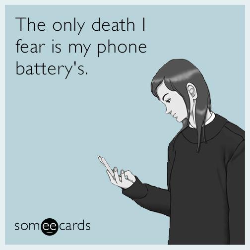 The only death i fear is my phone batterys confession ecard confession greeting cards birthdaycard birthdaywedding ecardsvalentines day ecardsfunny m4hsunfo