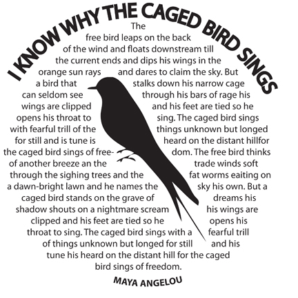 I Know Why The Caged Bird Sings Mary Angelou Maya Angelou The Caged Bird Sings Maya Angelou Quotes