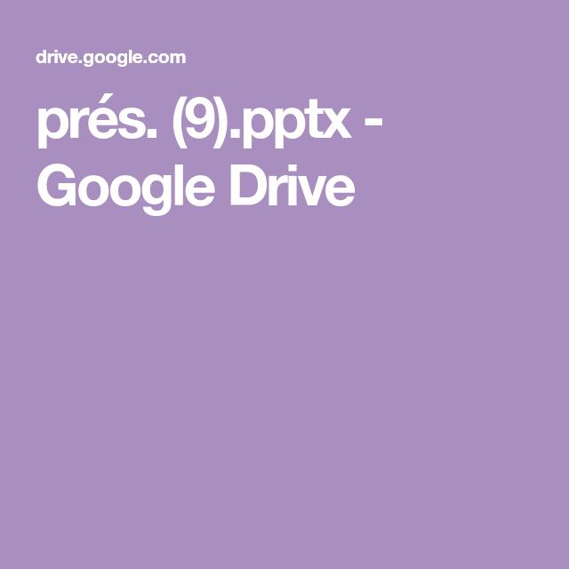 Pres 9 Pptx Google Drive Google Drive Google Driving