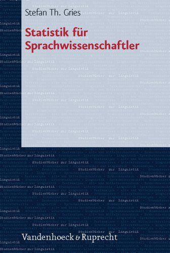 Statistik Fur Sprachwissenschaftler Studienbucher Zur Linguistik Amazon De Peter Schlobinski Stefan Thomas Gries Buche Linguistik Wissenschaftler Studium