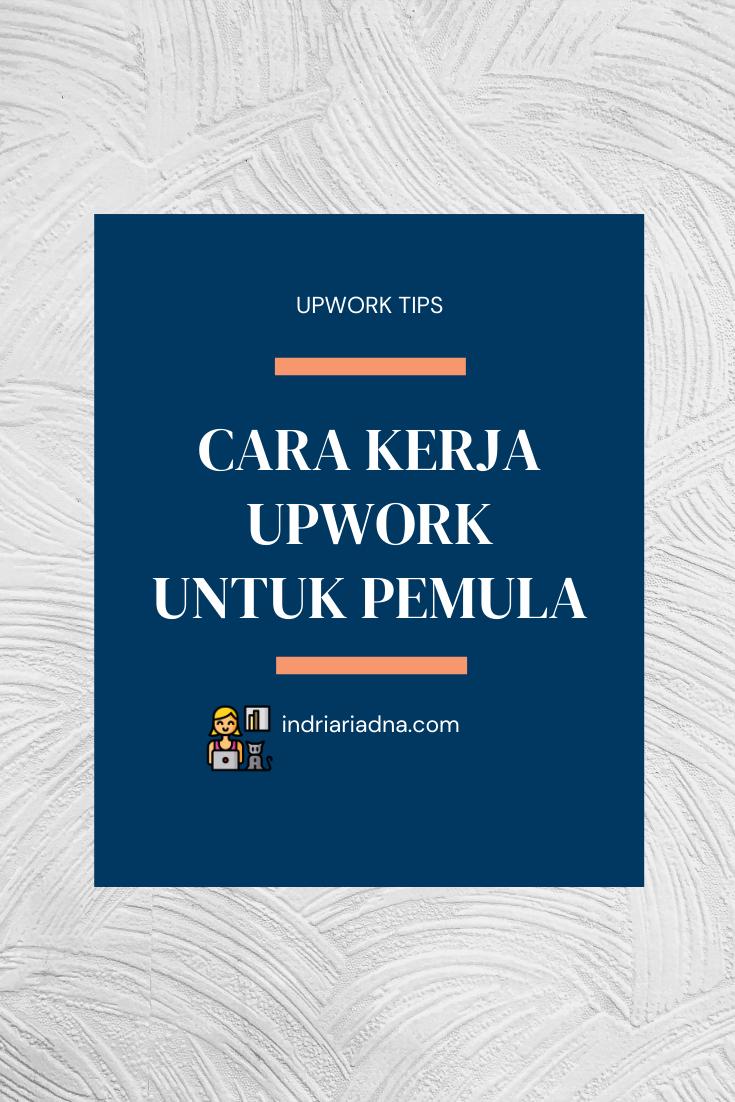 Cara Kerja Upwork Untuk Pemula Indri Ariadna Membaca Tips Blogging Belajar