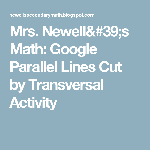 Mrs. Newell's Math: Google Parallel Lines Cut by Transversal Activity