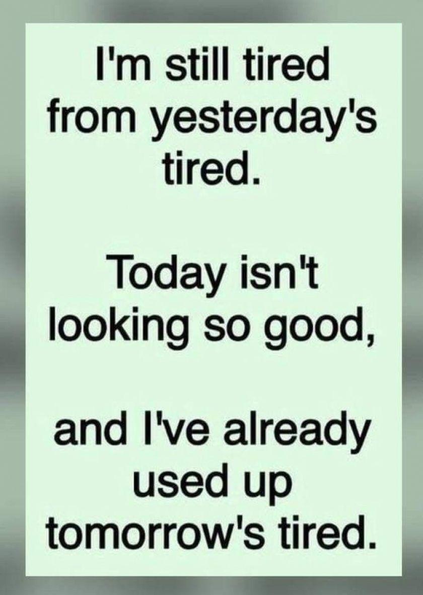 Tired #funny #lol #meme #relax #getfunwith #humor