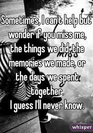 Image Result For Sometimes You Cant Tell Someone You Miss Them