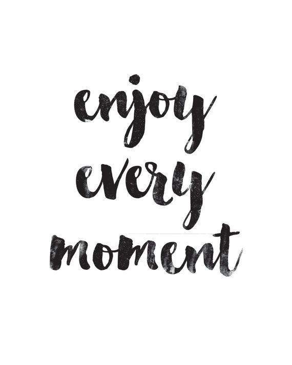 Enjoy Every Moment Poster Motivational Quote Print Inspirational Gorgeous Simple Quote