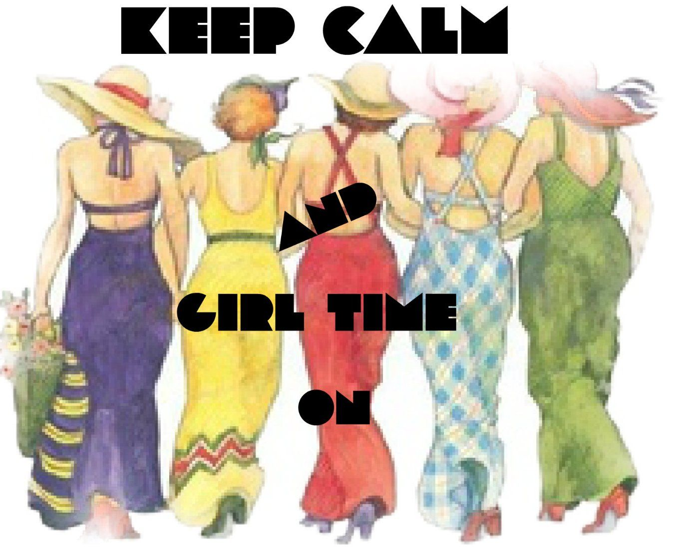 keep calm and girl time on-by arzu