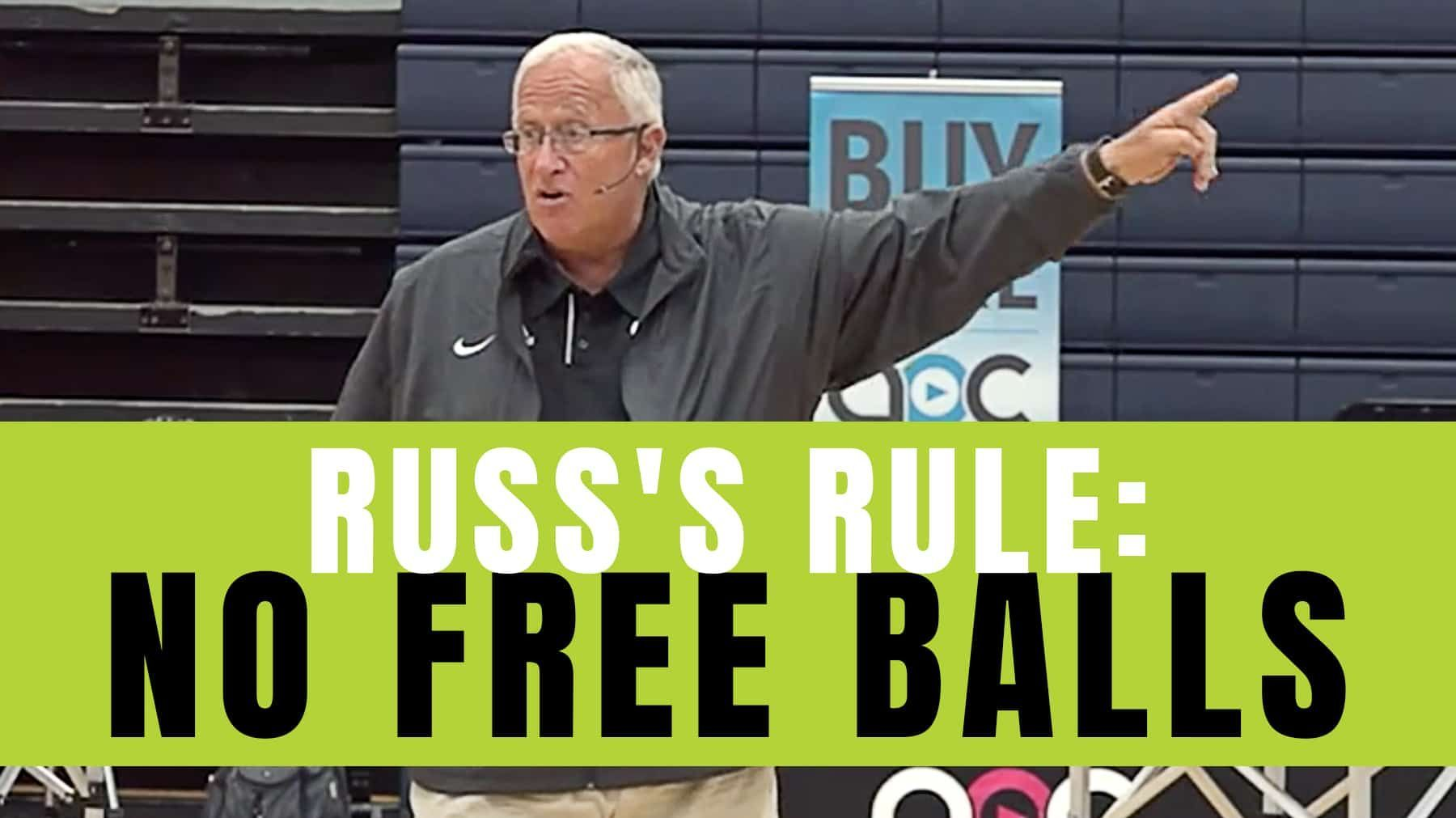 Russ S Rule No Free Balls With Images Coaching Volleyball Free Balling Volleyball Tryouts