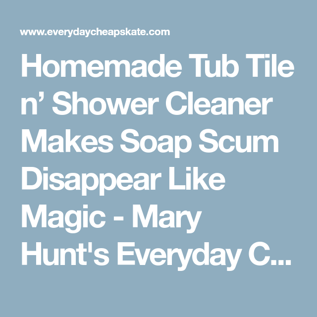 Homemade Tub Tile n\' Shower Cleaner Makes Soap Scum Disappear Like ...