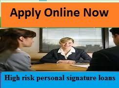 High Risk Signature Loans