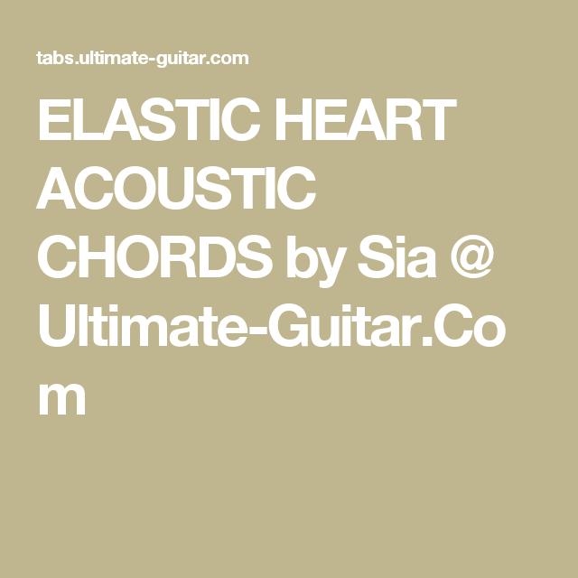 ELASTIC HEART ACOUSTIC CHORDS by Sia @ Ultimate-Guitar.Com | Guitar ...