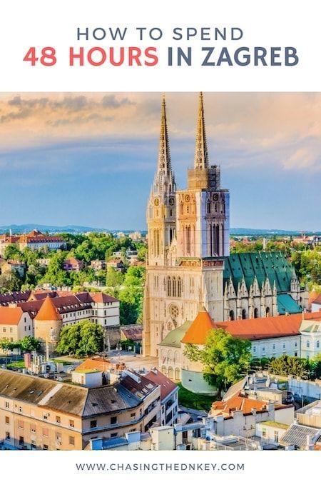 48 Hours In Zagreb How To Enjoy Two Days In Zagreb Chasing The Donkey Croatia Travel Balkans Travel Zagreb