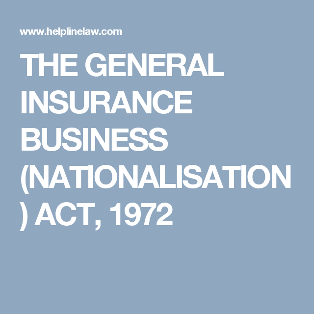 The General Insurance Business Nationalisation Act 1972 With