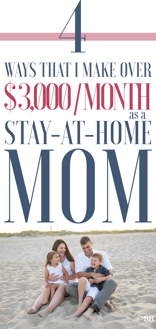 Stay At Home Mom Jobs Ideas: 4 Ways That I Make $3,000 A Month From Home Every Month