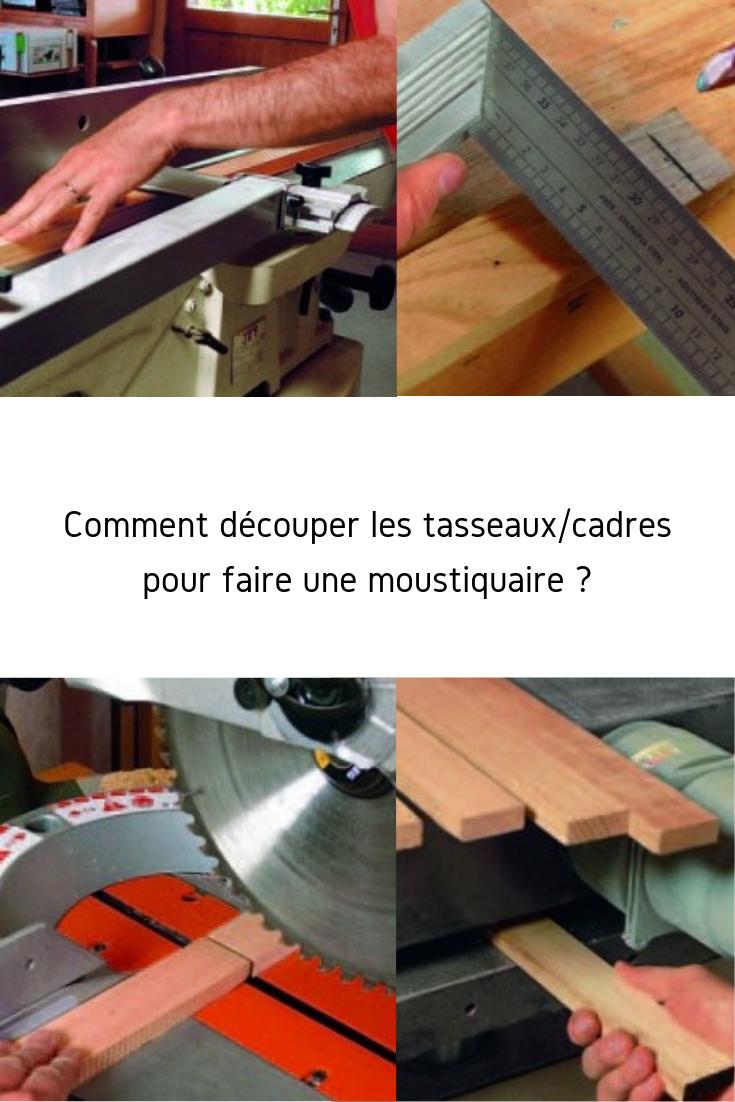 Comment Fixer Des Tasseaux fabrication d'une moustiquaire amovible pour cadre de