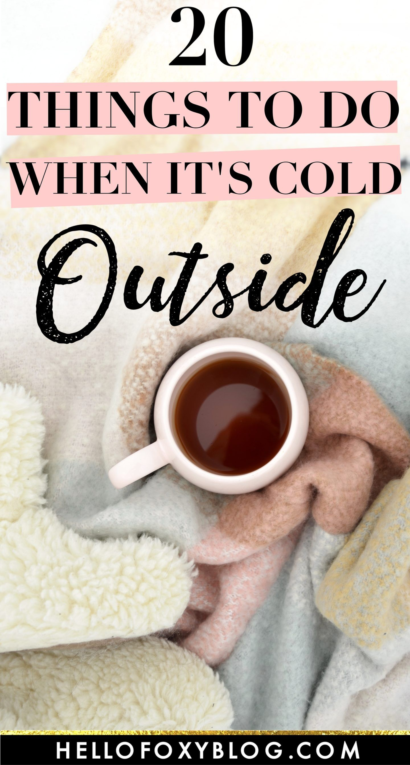 20 Fun Things To Do When It's Cold Outside   Things to do alone, Fun indoor activities, Indoor ...