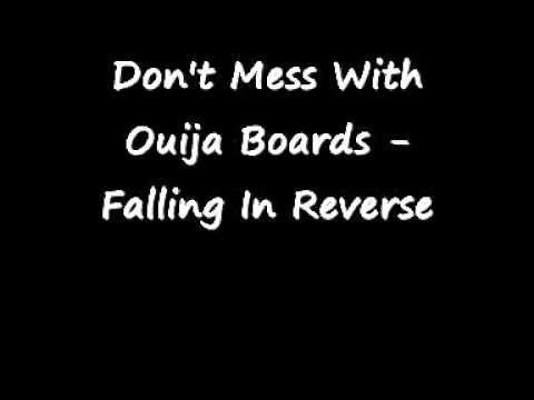 Don T Mess With Ouija Boards Falling In Reverse W Lyrics