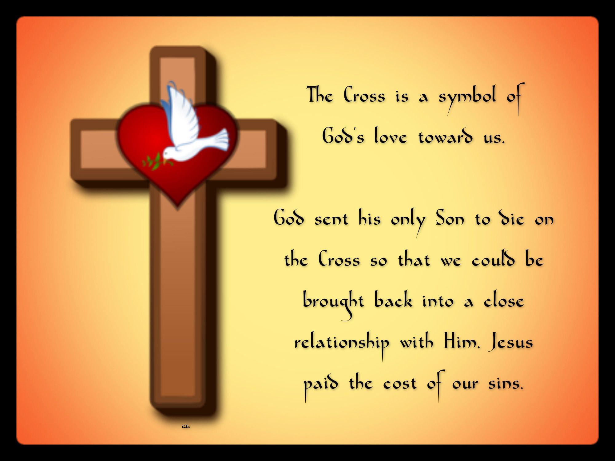 The Cross Is A Symbol Of Gods Love Toward Us God Sent His Only Son