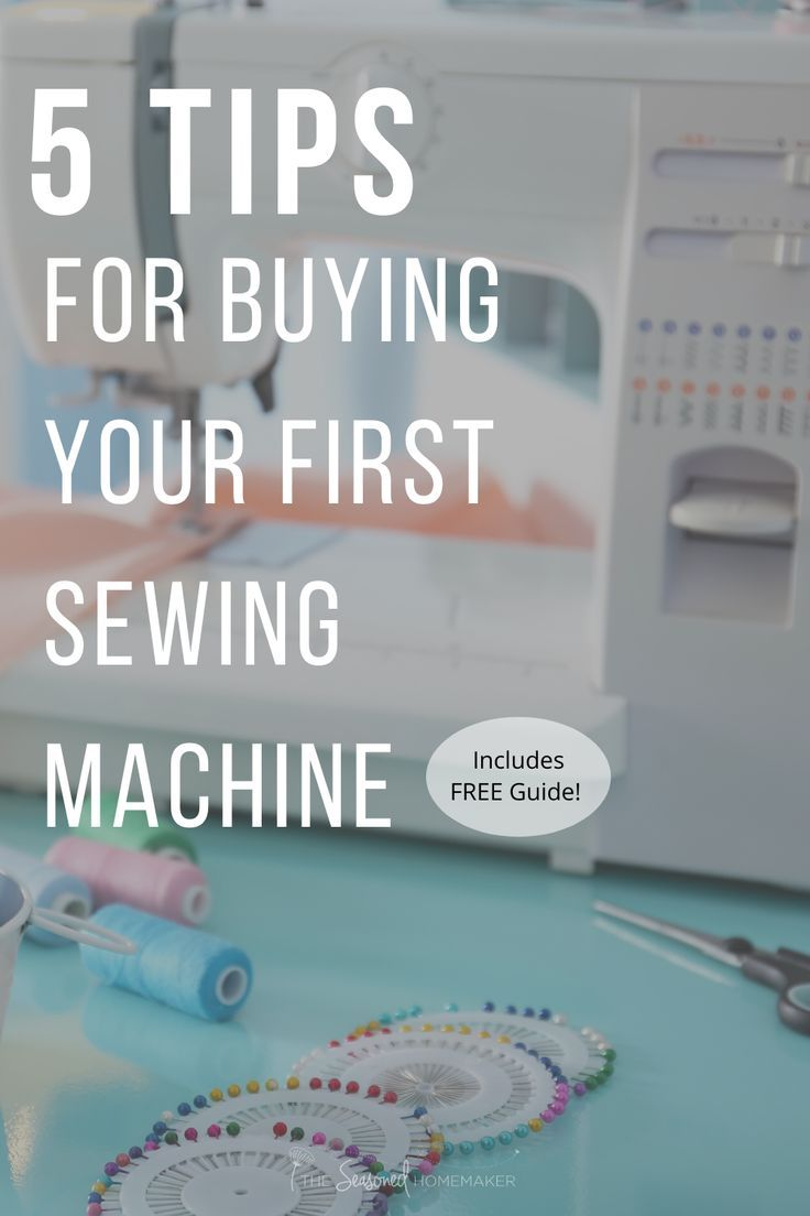 5 Tips for Buying Your First Sewing Machine   Sewing ...