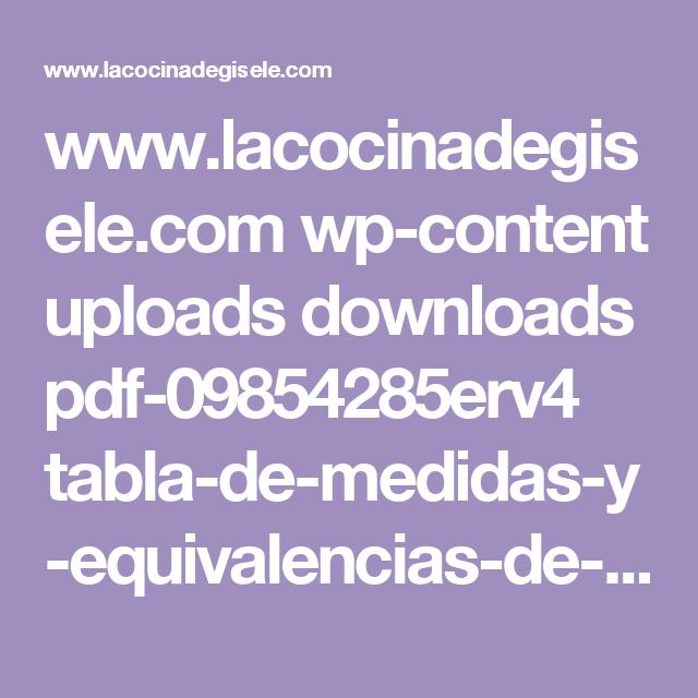 www.lacocinadegisele.com wp-content uploads downloads pdf-09854285erv4 tabla-de-medidas-y-equivalencias-de-lacocinadegisele-com.pdf