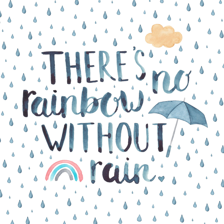 No Rainbow Without Rain Positive Quote Rain Quotes Rainy Day Quotes Rainbow Quote