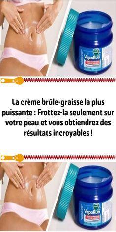 La crème brûle-graisse la plus puissante : Frottez-la seulement sur votre peau et vous obtiendrez des résultats incroyables !