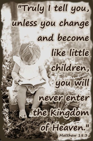 become like little children matthew 18:3 biblical principles for parenting
