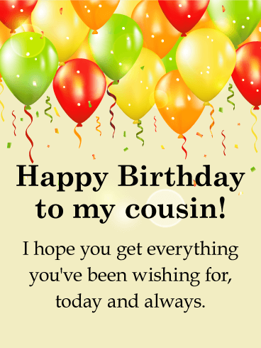 Bright Birthday Balloon Card for Cousin | Birthday & Greeting Cards by  Davia | Happy birthday cousin, Happy birthday wishes cousin, Happy birthday  cousin male