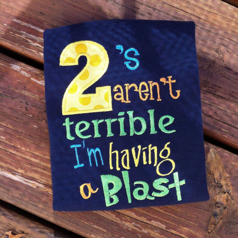 Twos Aren T Terrible I M Having A Blast Embroidered Shirt Boy Version 22 00 Via Etsy Having A Blast 2nd Birthday Parties Etsy