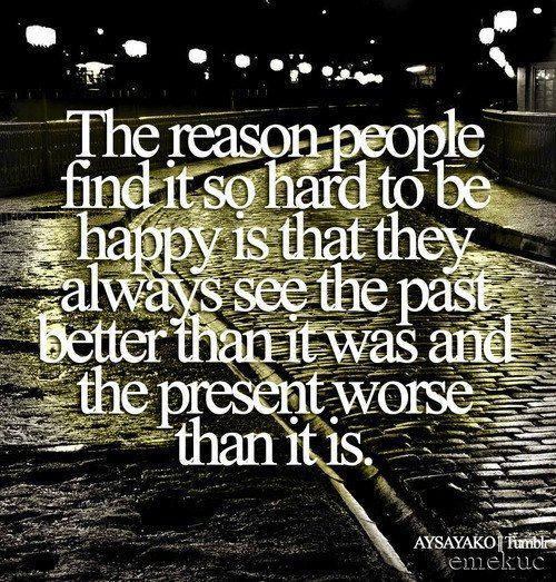 #life #past #present #happy  #PinQuotes #me #repost #quote #quotes #follow #nofilter #like #instadaily #life @PinQuotes #like