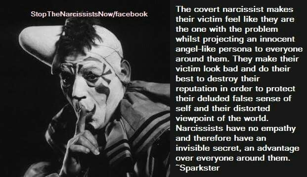 The covert narcissist makes their victim feel like they are the one