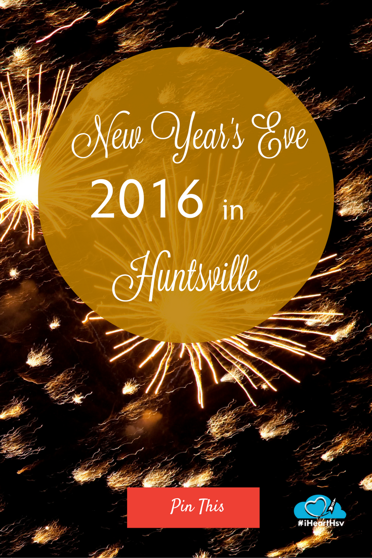 Don't Drop the Ball on Your 2016 New Year's Eve Plans in Huntsville